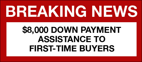 $8,000 Down Payment Assistance