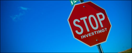 Stop Investing?